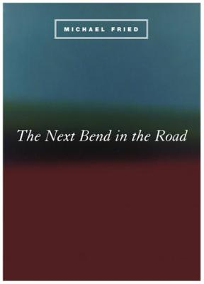 The Next Bend in the Road by Michael Fried