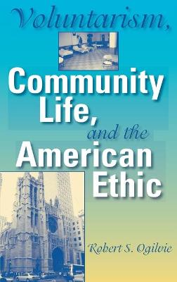 Voluntarism, Community Life, and the American Ethic book