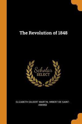 The Revolution of 1848 by Elizabeth Gilbert Martin