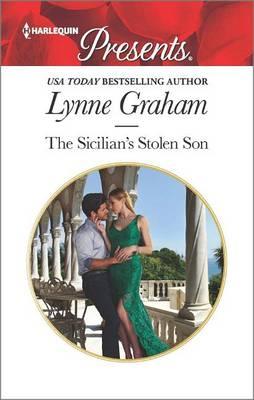 The Sicilian's Stolen Son by Lynne Graham