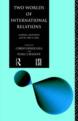 Two Worlds of International Relations by Pamela Beshoff