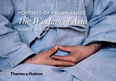 Moments of Mindfulness: The Wisdom of Asia book