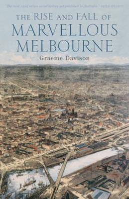 Rise and Fall of Marvellous Melbourne book