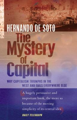 Mystery Of Capital by Hernando De Soto