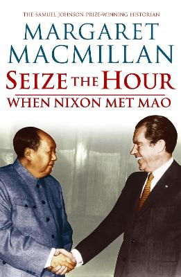 Seize the Hour by Margaret MacMillan
