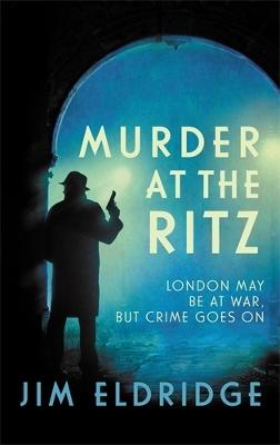 Murder at the Ritz by Jim Eldridge