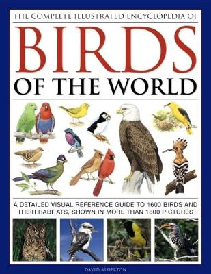Complete Illustrated Encyclopedia of Birds of the World by Alderton David