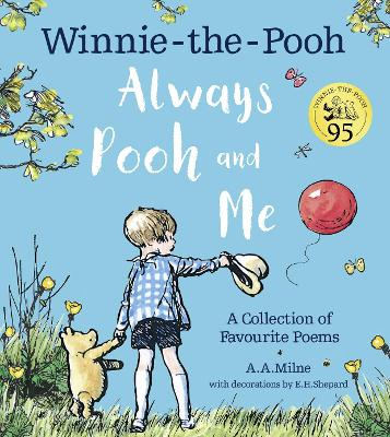 Winnie-the-Pooh: Always Pooh and Me: A Collection of Favourite Poems book