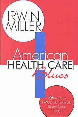 American Health Care Blues by Irwin Miller