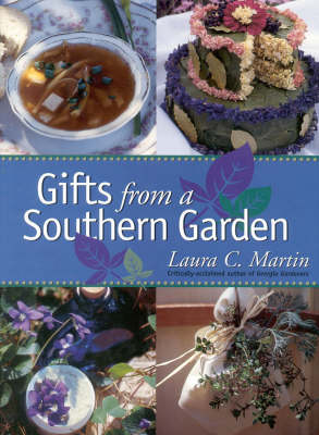 Gifts from a Southern Garden by Laura C. Martin