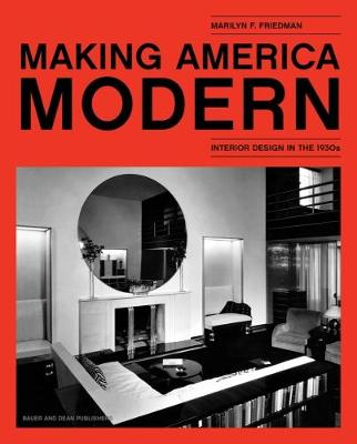Making America Modern by Marilyn F. Friedman