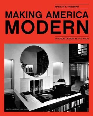 Making America Modern by Marilyn F. Friedman
