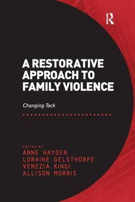 A A Restorative Approach to Family Violence: Changing Tack by Anne Hayden
