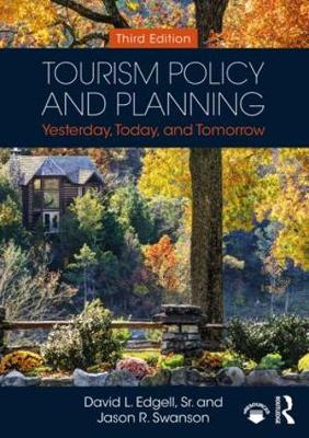 Tourism Policy and Planning by David L. Edgell, Sr.
