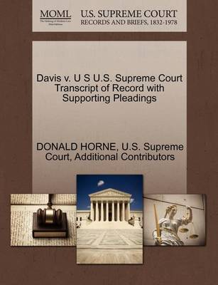 Davis V. U S U.S. Supreme Court Transcript of Record with Supporting Pleadings by Donald Horne