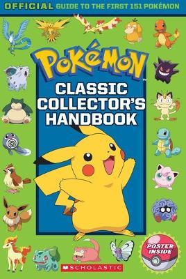 Pokemon: Classic Collector's Handbook by Scholastic
