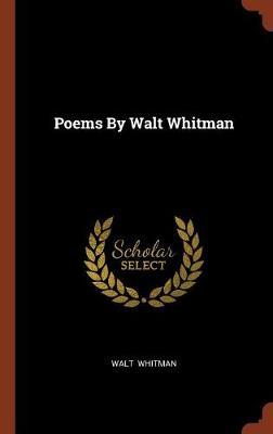 Poems by Walt Whitman by ,Walt Whitman