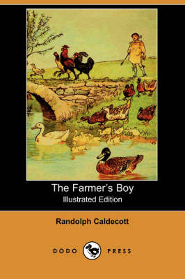 The Farmer's Boy (Illustrated Edition) (Dodo Press) by Randolph Caldecott