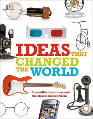 Ideas That Changed the World by DK Publishing