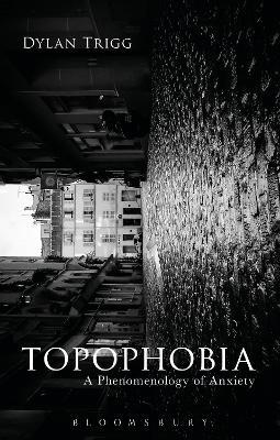 Topophobia by Dylan Trigg