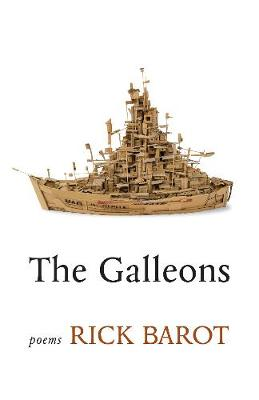 The Galleons: Poems by Rick Barot