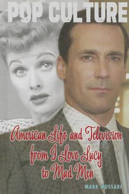 American Life and Television from I Love Lucy to Mad Men by Mark Mussari