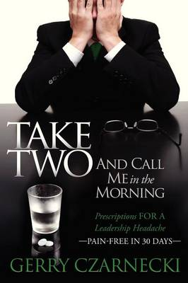 Take Two And Call Me in the Morning by Gerry Czarnecki