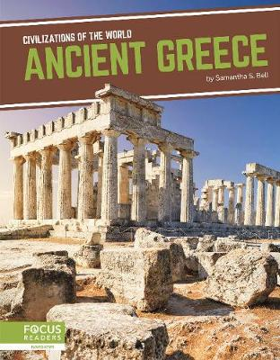 Civilizations of the World: Ancient Greece by Samantha S. Bell