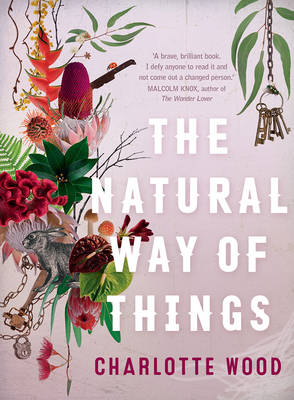 Natural Way of Things by Charlotte Wood