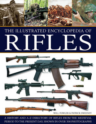 Illustrated Encyclopedia of Rifles by William Fowler