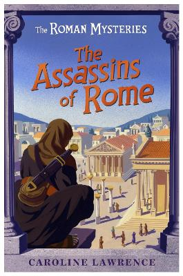 The Roman Mysteries: The Assassins of Rome by Caroline Lawrence