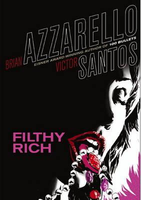 Filthy Rich (Vertigo Crime) by Brian Azzarello