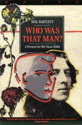 Who Was That Man? by Neil Bartlett