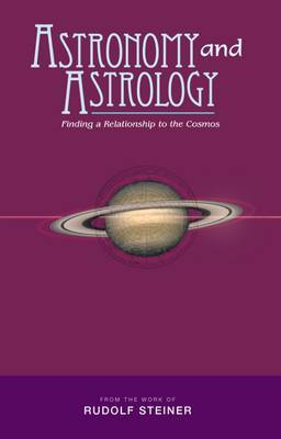 Astronomy and Astrology by Rudolf Steiner