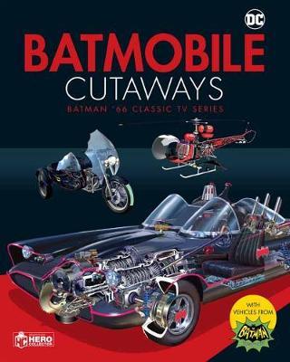 Batmobile Cutaways: Batman Classic TV Series Plus Collectible book