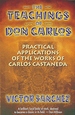 The Teachings of Don Carlos by Victor Sanchez