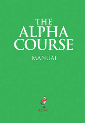 The Alpha Course Manual by Alpha International