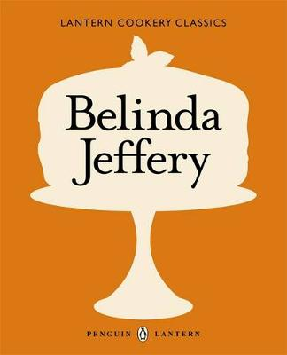 Cookery Classics: Belinda Jeffery by Belinda Jeffery