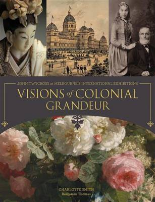 Visions of Colonial Grandeur by Charlotte Smith