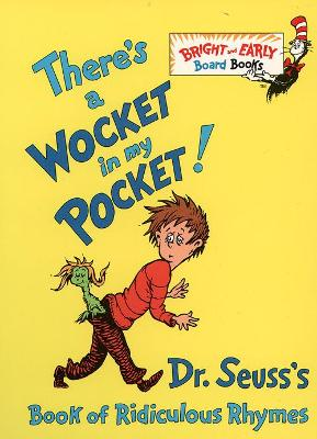 There's a Wocket in my Pocket (Dr. Seuss Board Books) by Dr. Seuss