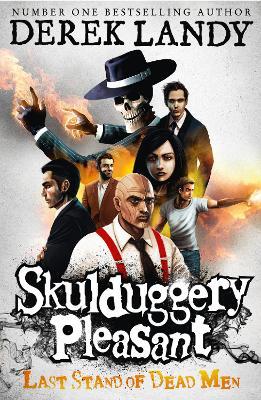 Skulduggery Pleasant #8: Last Stand of Dead Men by Derek Landy
