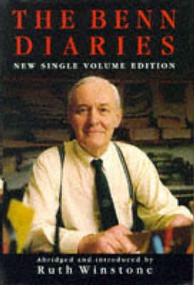 The The Benn Diaries, 1940-90 by Tony Benn
