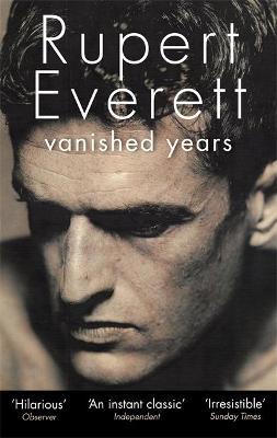 Vanished Years by Rupert Everett