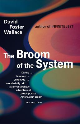 Broom Of The System by David Foster Wallace