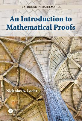 An Introduction to Mathematical Proofs by Nicholas A. Loehr