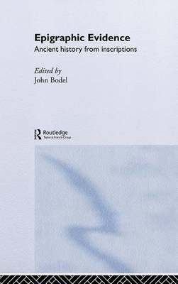 Epigraphic Evidence by John Bodel