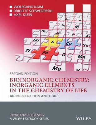 Bioinorganic Chemistry - Inorganic Elements in Thechemistry of Life - an Introduction and Guide 2E by Wolfgang Kaim