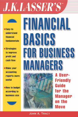 J.K. Lasser's Financial Basics for Business Managers by John A. Tracy