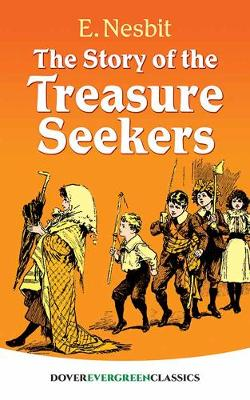 Story of the Treasure Seekers by E. Nesbit