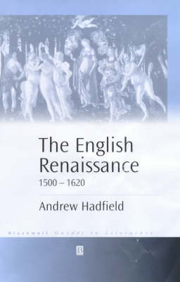 The English Renaissance, 1500-1620 by Andrew Hadfield